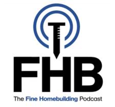 Fine Homebuilding podcast